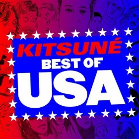 Kitsuné Best of USA - Various Artists - including Psychobuildings and MNDR