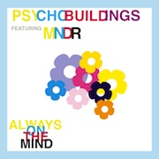 Always On the Mind (feat. MNDR) - Single - Psychobuildings & MNDR