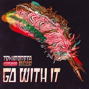 Go With It (feat. MNDR) - Single - TOKiMONSTA