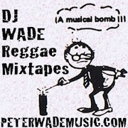 DJ Wade Reggae Mixtapes