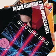 Bang Bang Bang (feat. Q-Tip & MNDR) - Single - Mark Ronson & The Business Intl.
