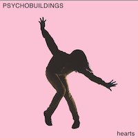 Hearts  - EP - Psychobuildings