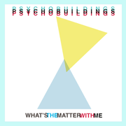 What's The Matter With Me - Single - Psychobuildings