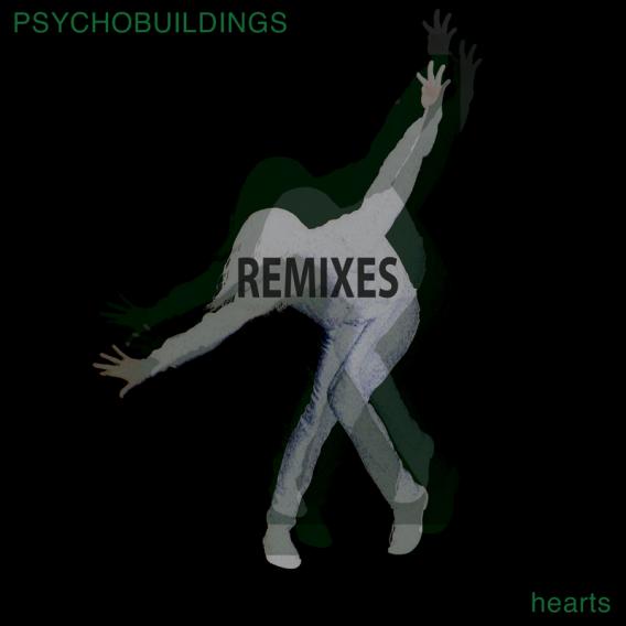 Psychobuildings Hearts Remix EP