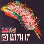 Tokimonsta Go With It feat. MNDR