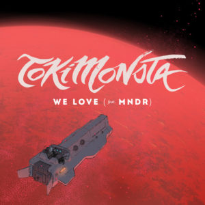 TOKiMONSTA We Love feat. MNDR