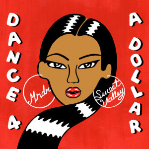 "MNDR & Sweet Valley ""Dance 4 a Dollar"" EP"