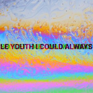 Le Youth I Could Always feat MNDR